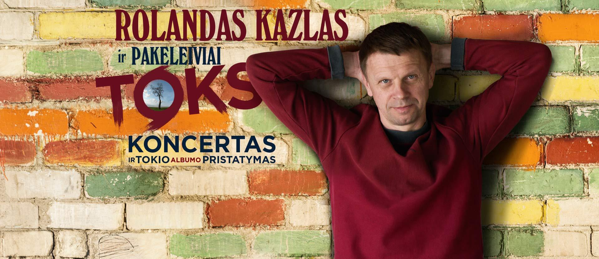 """Rolandas Kazlas ir Pakeleiviai. """"Toks koncertas"""""""