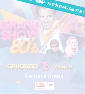 Pasiūlymai grupėms: Grand Show Of The 80s: Thomas Anders, Savage, Lian Ross, Fancy