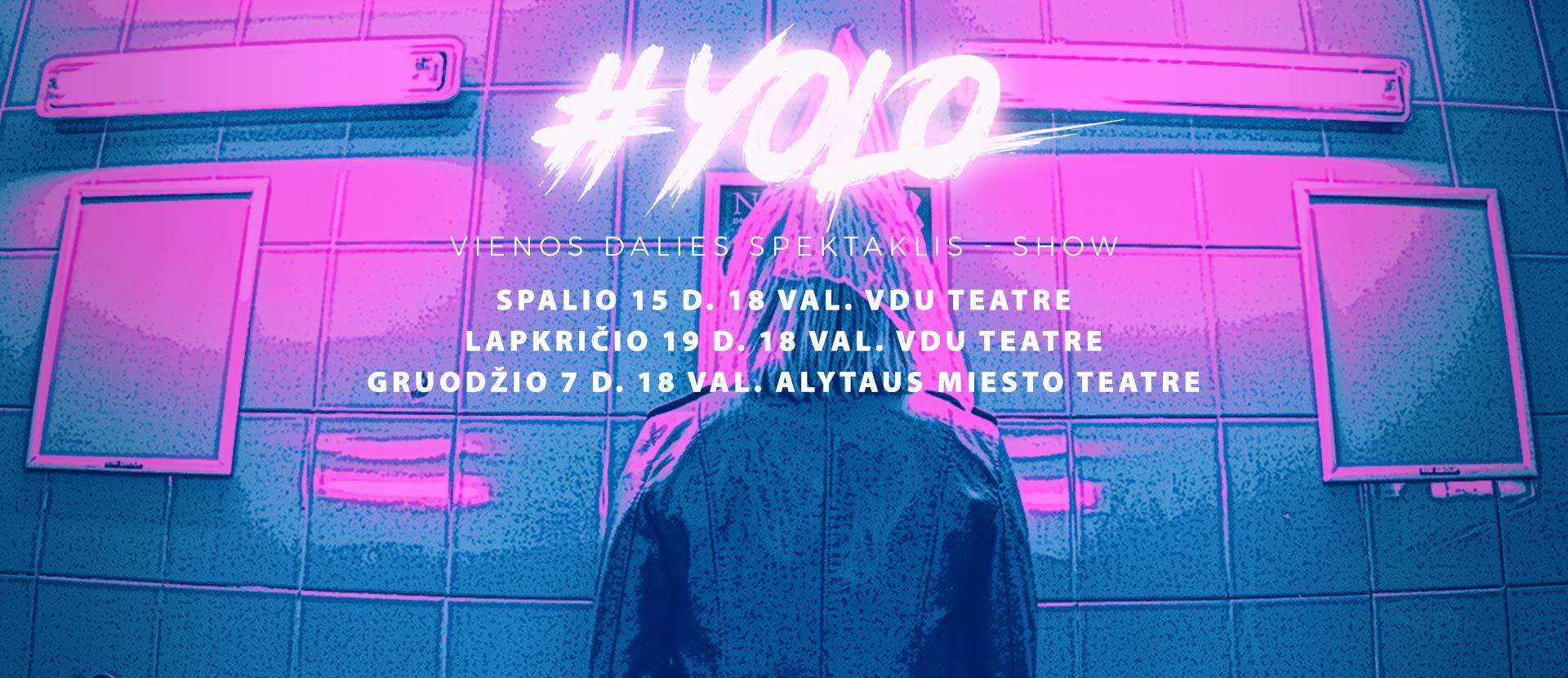 Spektaklis YOLO - vienos dalies show