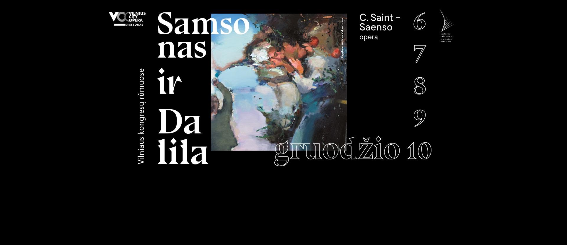 """Naujausia premjera """"Samsonas ir Dalila"""" C. Saint - Saenso opera"""