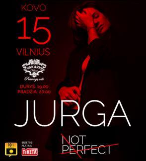Jurga | NOT PERFECT Vilnius