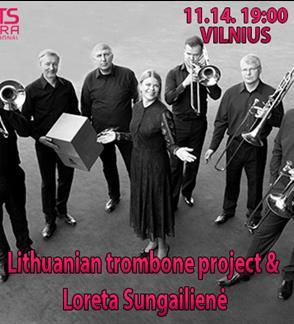 Lietuvos trombonų projektas ir Loreta Sungailienė