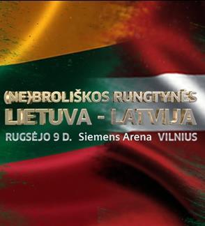 (NE)Broliškos rungtynės. Lietuva - Latvija