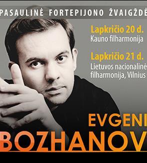 Pasaulinė fortepijono žvaigždė Evgeni Bozhanov