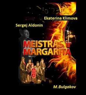 """Meistras ir Margarita"" (Maskvos M. A. Bulgakovo teatras.)"