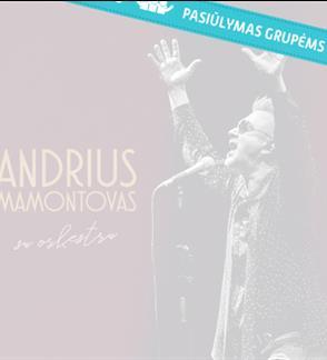 Pasiūlymai grupėms: Andrius Mamontovas su orkestru