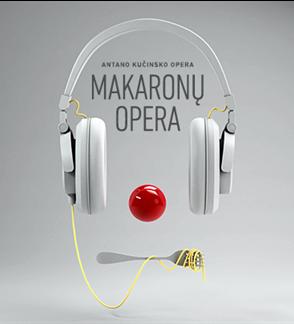 "A. Kučinskas ""Makaronų opera"""
