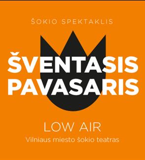 LOW AIR:  ŠVENTASIS PAVASARIS