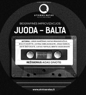 """Premjera! Biografinės improvizacijos """"JUODA-BALTA"""""""