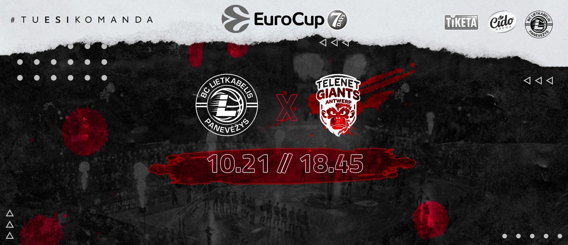 """7 DAYS EUROCUP rungtynės: Panevėžio """"Lietkabelis"""" - Antverpeno """"Giants"""""""