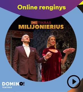 Online: DOMINO teatro spektaklis (NE)TIKRAS MILIJONIERIUS