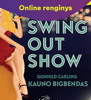 """ONLINE: Gunhild Carling ir Kauno bigbendas """"Swing Out Show"""""""