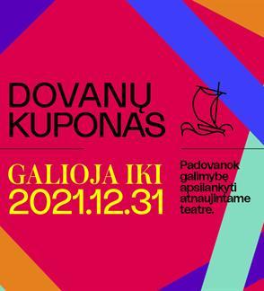 """Lietuvos nacionalinio dramos teatro """"Dovanu kuponas"""""""