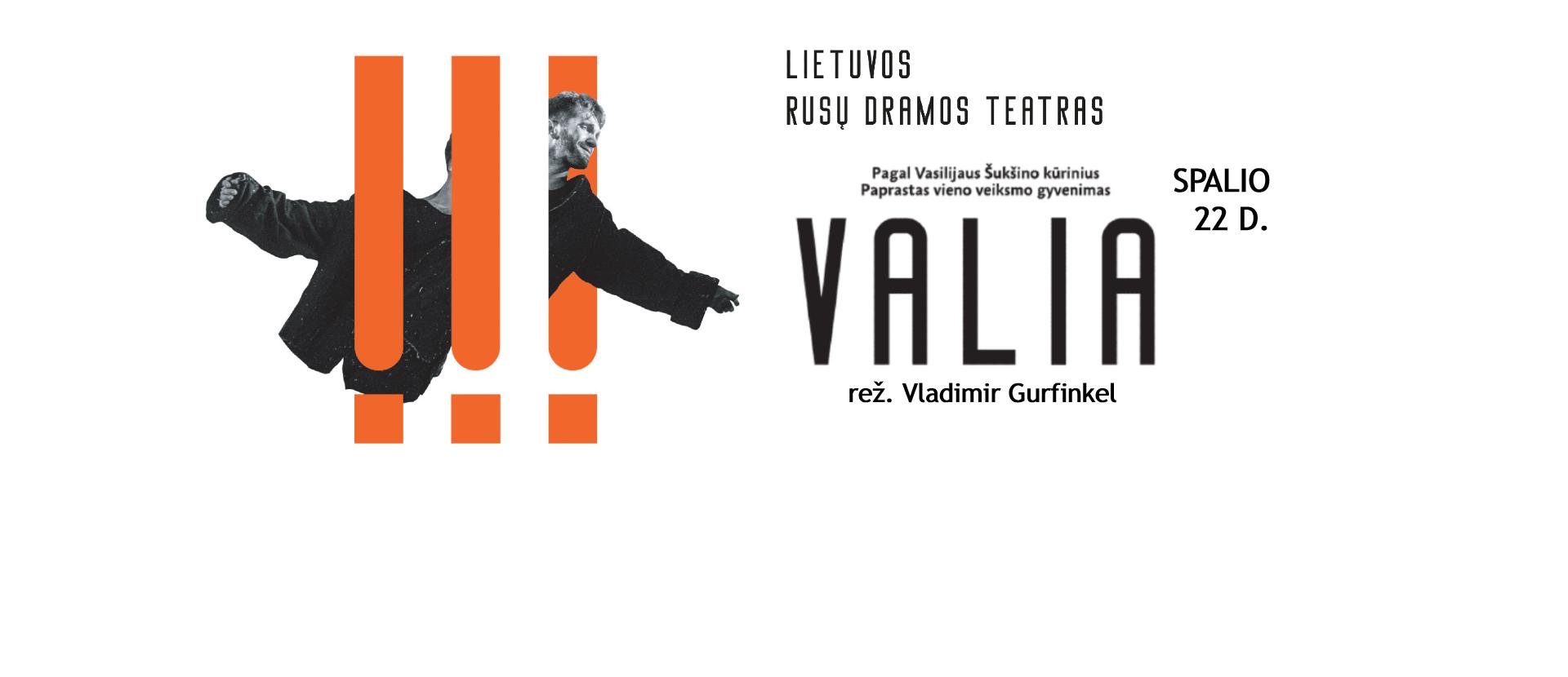 Pagal Vasilijaus Šukšino kūrybą VALIA     Rež. Vladimiras Gurfinkelis